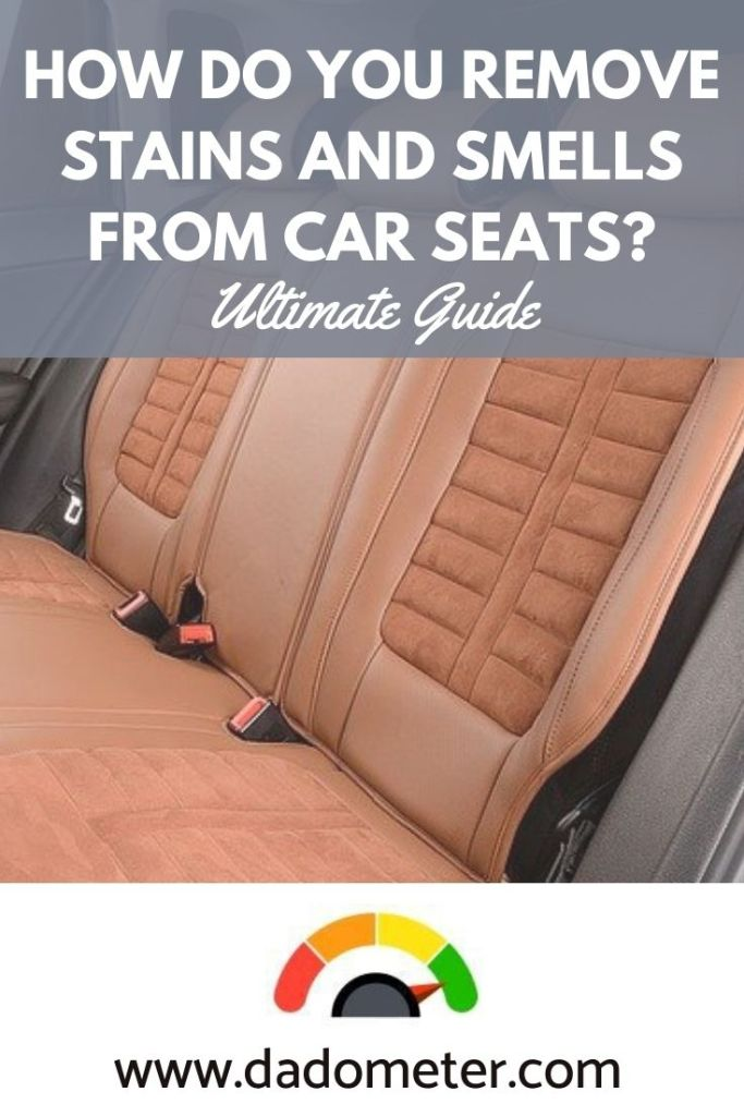 how do you remove stains and smells from car seats
