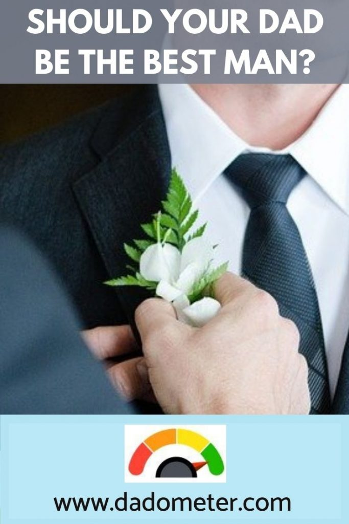 should your dad be the best man at a wedding