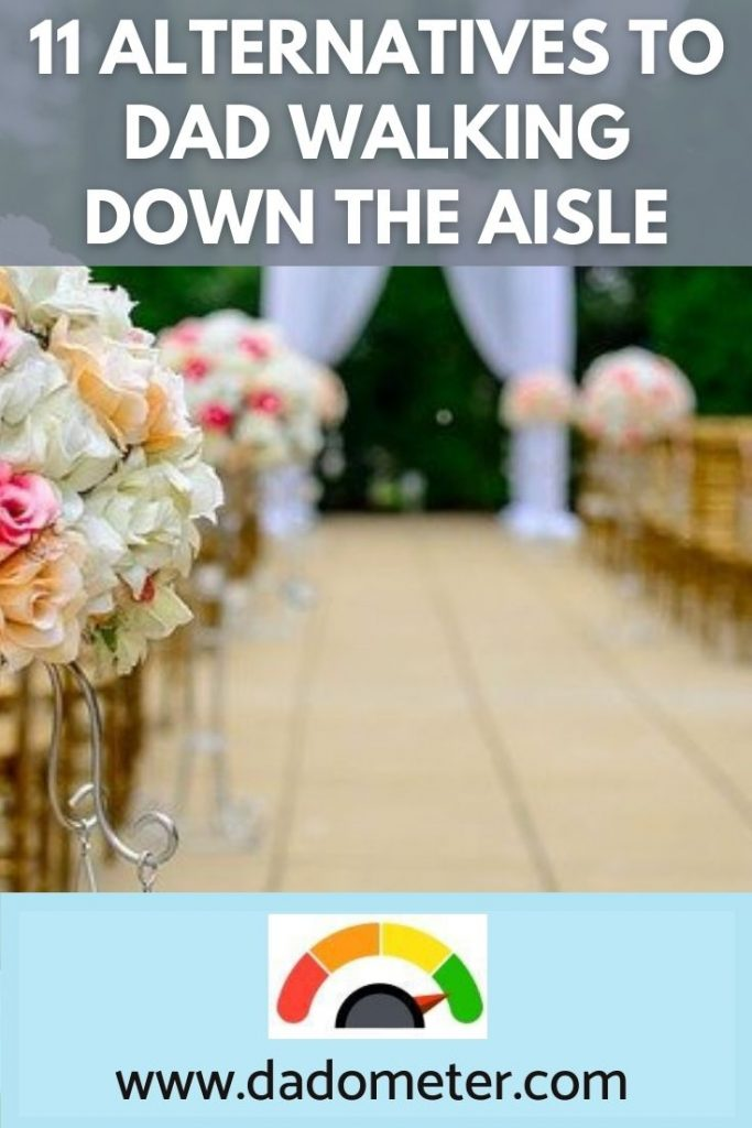 alternatives to dads walking down the aisle