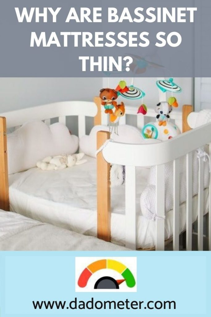 why are bassinet mattresses so thin?