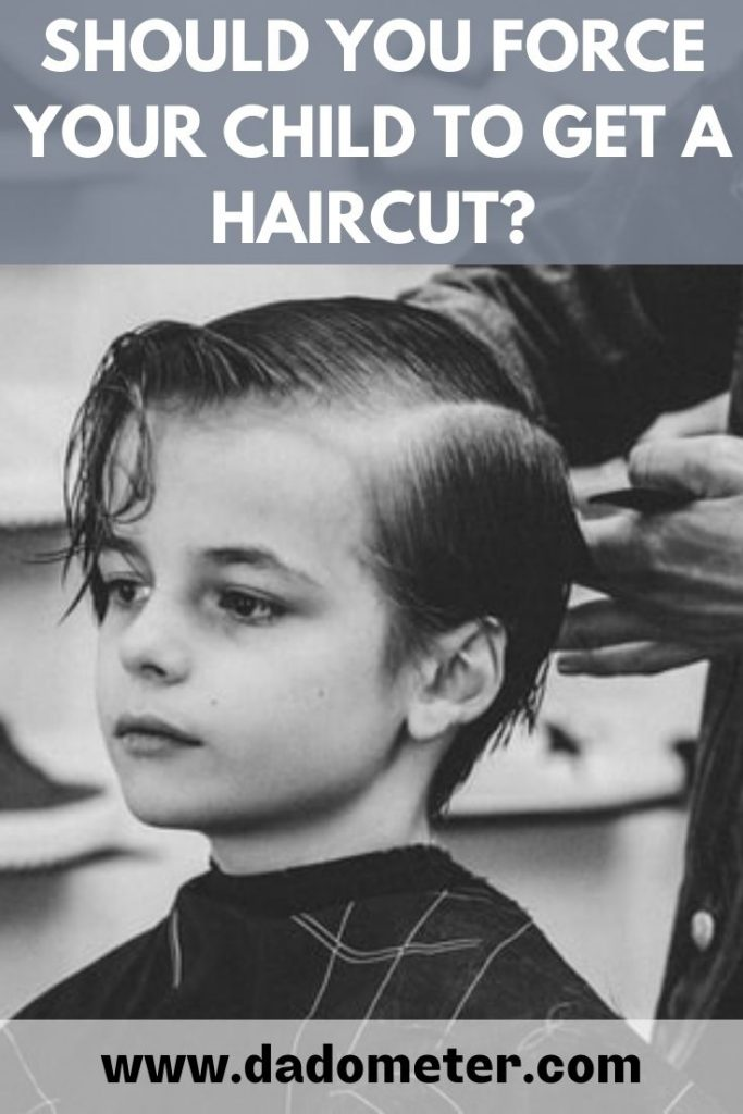 should you force your child to get a haircut?
